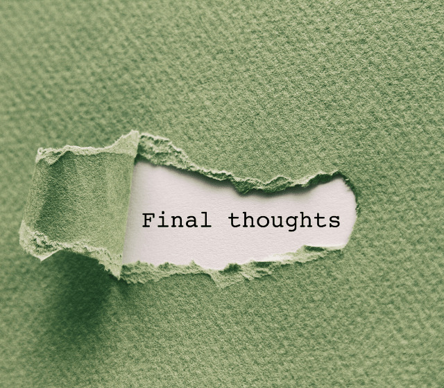 """Green paper peeled off exposing the words """"Final Thoughts"""""""